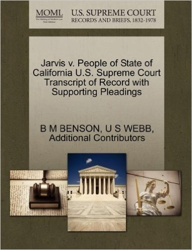 Jarvis V. People of State of California U.S. Supreme Court Transcript of Record with Supporting Pleadings