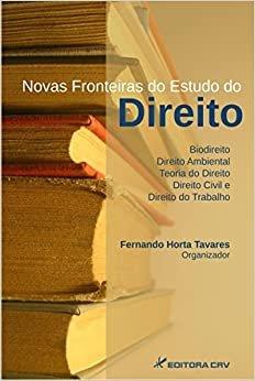 Novas fronteiras do estudo do direito: biodireito, direito ambiental, teoria do direito, direito civil e direito do trabalho