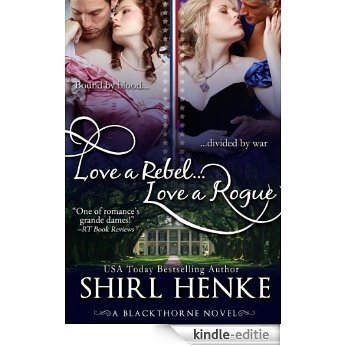 Love A Rebel...Love A Rogue (Blackthorne Trilogy Book 1) (English Edition) [Kindle-editie]