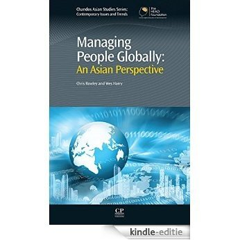 Managing People Globally: An Asian Perspective (Chandos Asian Studies Series) [Kindle-editie]