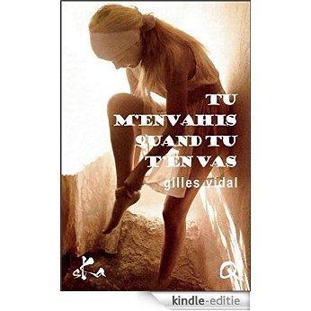 Tu m'envahis quand tu t'en vas: Nouvelle érotique (French Edition) [Kindle-editie]