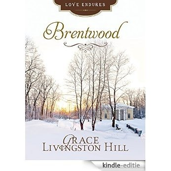 Brentwood (Love Endures) (English Edition) [Kindle-editie]
