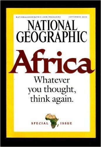 National geographic 2005 september: Africa whatever you thought think again