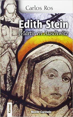 Edith Stein : mártir en Auschwitz (Karmel (monte Carmelo))