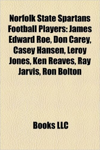 Norfolk State Spartans Football Players: James Edward Roe, Don Carey, Casey Hansen, Leroy Jones, Ken Reaves, Ray Jarvis, Ron Bolton