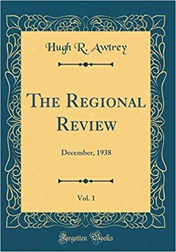 The Regional Review, Vol. 1: December, 1938 (Classic Reprint)