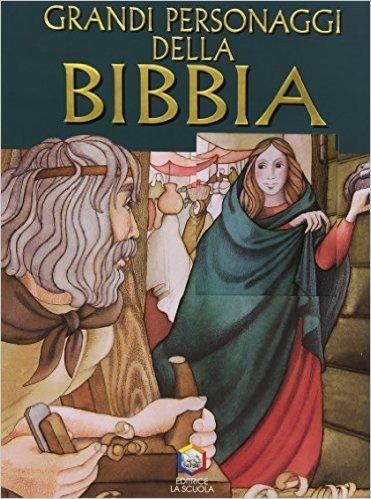Grandi personaggi della Bibbia