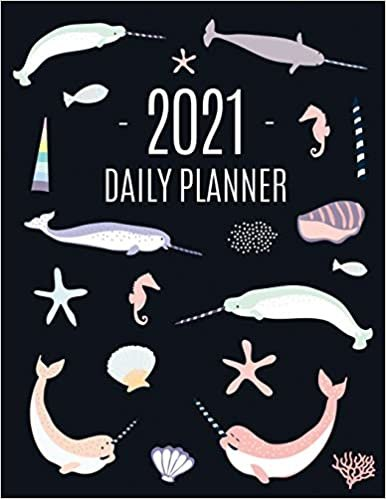 Narwhal Daily Planner 2021: Beautiful Monthly 2021 Agenda Year Scheduler | 12 Months: January - December 2021 | Large Funny Animal Planner with Marine ... Work, Office, School, Meetings & Appointments