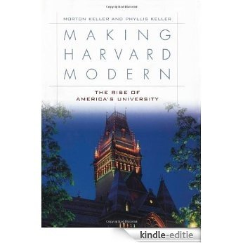 Making Harvard Modern: The Rise of America's University [Kindle-editie]