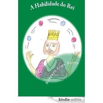 A Habilidade do Rei (Introdução aos Negócios - Empreendedorismo Livro 3) (Portuguese Edition) [Kindle-editie]