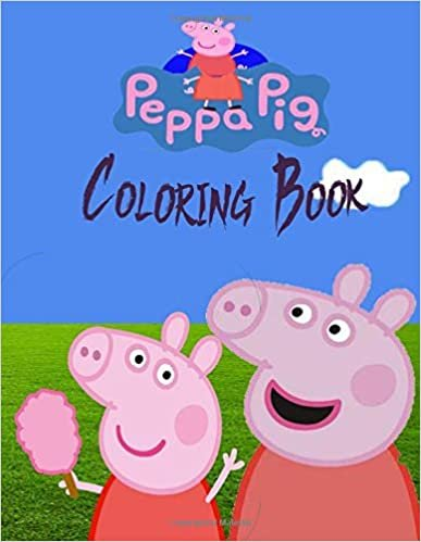 Peppa Pig Coloring Book: 60 Peppa quality coloring book. Peppa's and friends adventures: Coloring book for kids ages:2-10