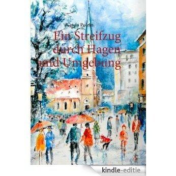 Ein Streifzug durch Hagen und Umgebung [Kindle-editie]