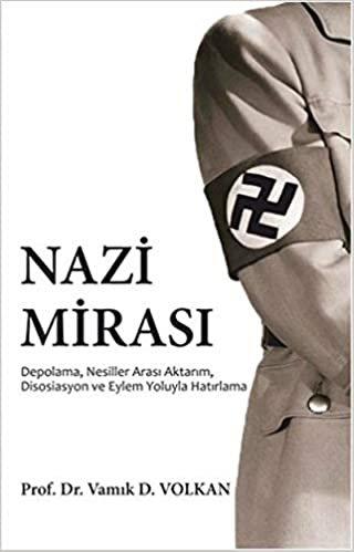 Nazi Mirası: Depolama, Nesiller Arası Aktarım, Disosiasyon ve Eylem Yoluyla Hatırlama