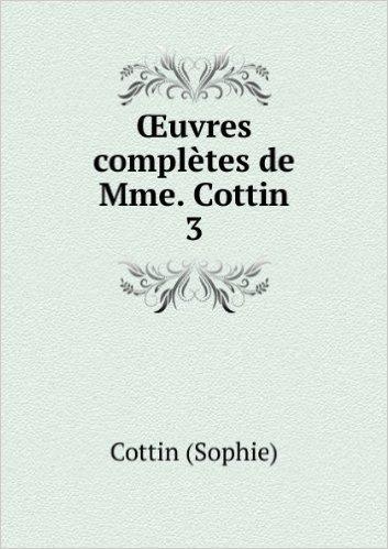 Å'uvres complÚtes de Mme. Cottin. 3