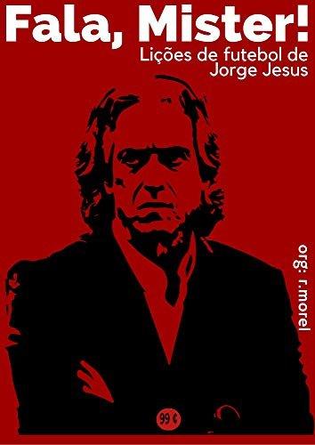 """Fala, Mister!: Lições de Futebol de Jorge Jesus (Coleção """"De Prima!"""" Livro 2)"""