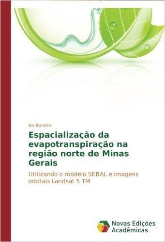 Espacializacao Da Evapotranspiracao Na Regiao Norte de Minas Gerais