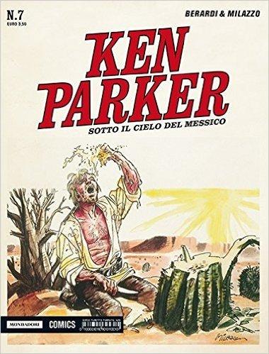 Sotto il cielo del Messico. Ken Parker classic: 7