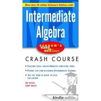 Schaum's Easy Outline Intermediate Algebra [Kindle-editie]