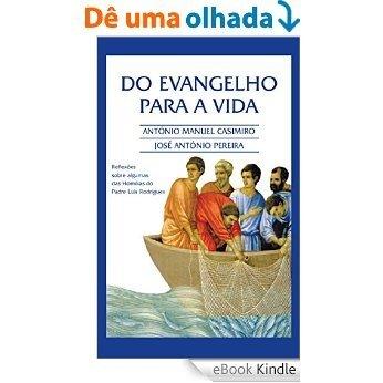 Do EVANGELHO para a VIDA (Versão em Português de Portugal) (Colecção: É sempre possível viver cada instante em Felicidade: ter Vida!) [eBook Kindle]