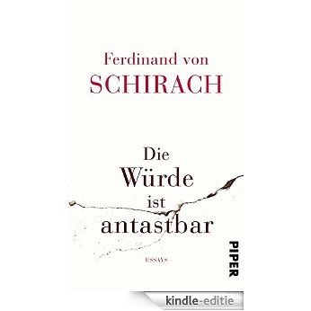 Die Würde ist antastbar: Essays (German Edition) [Kindle-editie]
