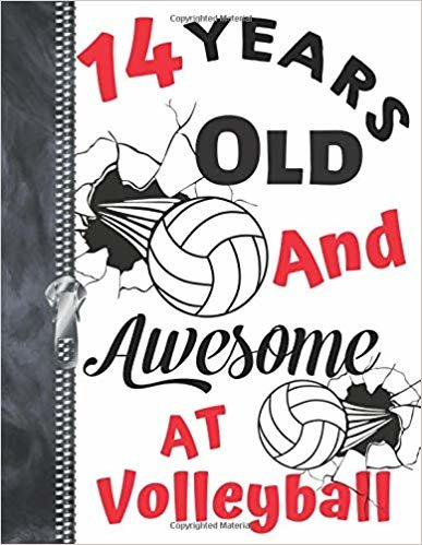 14 Years Old And Awesome At Volleyball: A4 Large Athletic Volleyball Writing Journal Book For Teen Boys