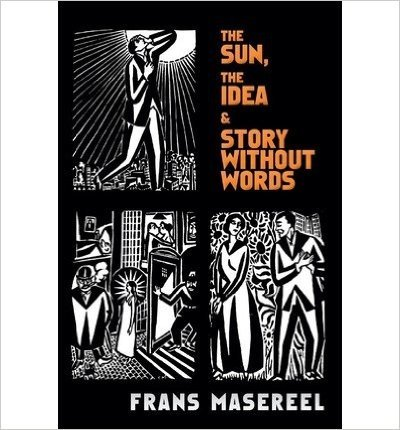 The Sun, the Idea & Story without Words: Three Graphic Novels (Dover Fine Art, History of Art) (Paperback) - Common