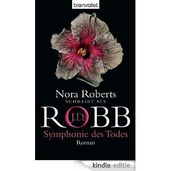Symphonie des Todes: Roman (Reihenfolge der Eve Dallas-Krimis) [Kindle-editie]