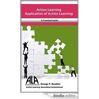 Applications of Action Learning: Managing Change through Action Reflection Learning, Empowering yourself to succeed (English Edition) [Kindle-editie]