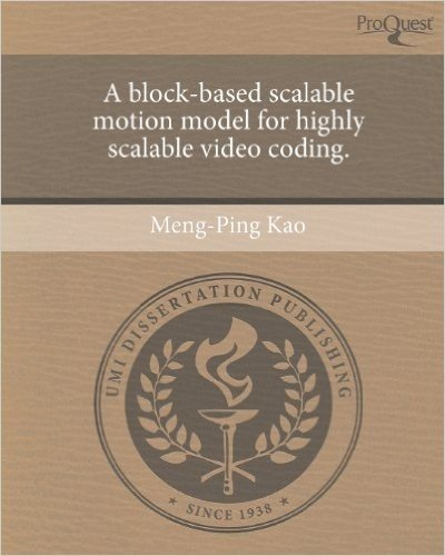 A Block-Based Scalable Motion Model for Highly Scalable Video Coding.