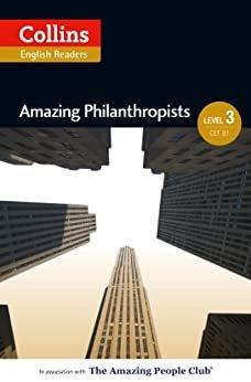 Amazing Philanthropists: B1 (Collins Amazing People ELT Readers) (English Edition)