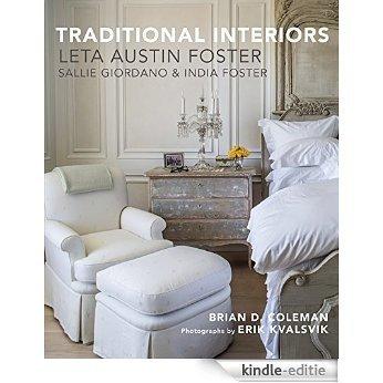 Traditional Interiors: Leta Austin Foster, Sallie Giordano & India Foster [Kindle-editie]