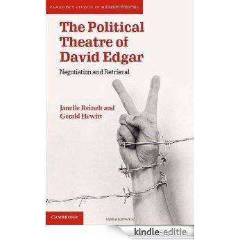 The Political Theatre of David Edgar (Cambridge Studies in Modern Theatre) [Kindle-editie]