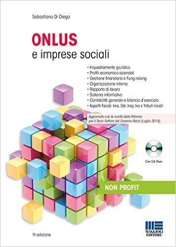 Onlus e imprese sociali. Con CD-ROM