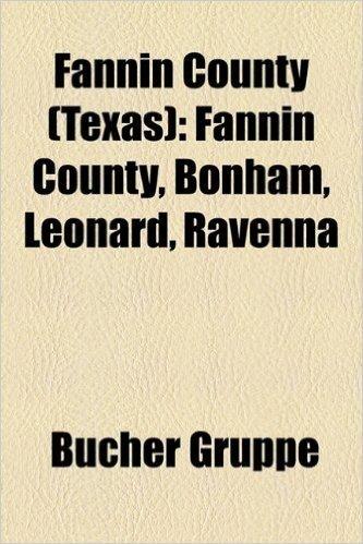 Fannin County (Texas): Fannin County, Bonham, Leonard, Ravenna
