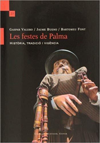Les festes de Palma : història, tradició i vigència