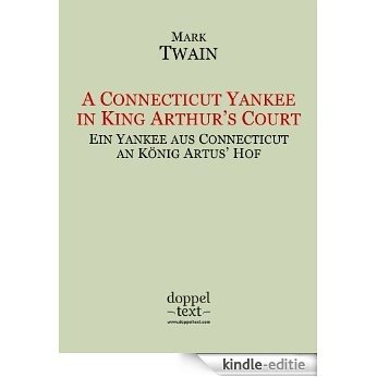 A Connecticut Yankee in King Arthur's Court / Ein Yankee aus Connecticut an König Artus' Hof - Zweisprachig Englisch-Deutsch / Bilingual English-German Edition (English Edition) [Kindle-editie]