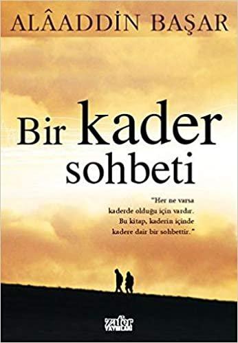 BİR KADER SOHBETİ