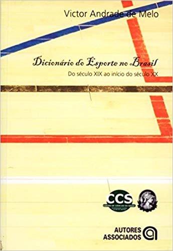 Dicionário do Esporte no Brasil: do Século XIX ao Início do Século XX
