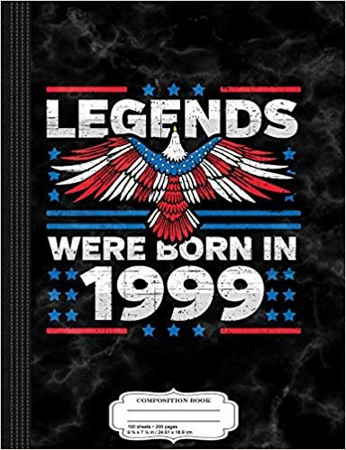 Legends Were Born in 1999 Patriotic Birthday: Composition Notebook College Ruled 9¾ x 7½ 100 Sheets 200 Pages For Writing