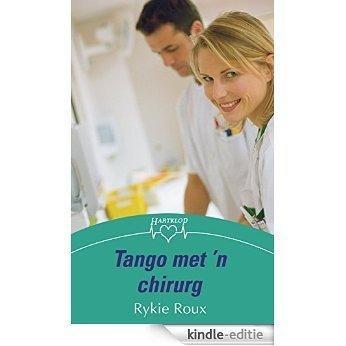 Tango met 'n chirurg [Kindle-editie]