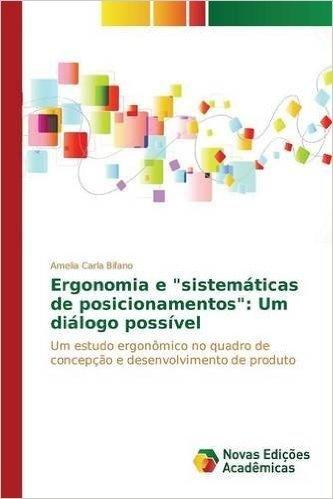 """Ergonomia E """"Sistematicas de Posicionamentos"""": Um Dialogo Possivel baixar"""
