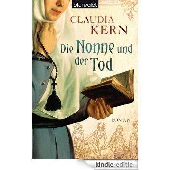 Die Nonne und der Tod: Roman (German Edition) [Kindle-editie]