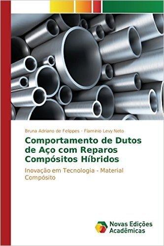 Comportamento de Dutos de Aco Com Reparos Compositos Hibridos