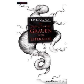 Das übernatürliche Grauen in der Literatur (German Edition) [Kindle-editie]