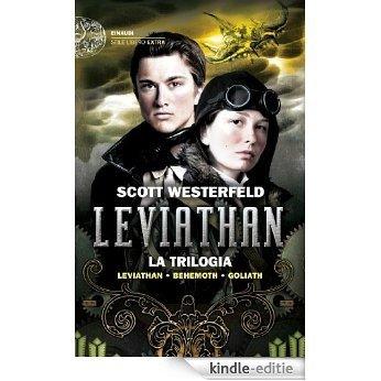 Leviathan. La trilogia: Leviathan. Behemoth. Goliath (Einaudi. Stile libero extra) (Italian Edition) [Kindle-editie]