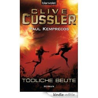 Tödliche Beute: Ein Kurt-Austin-Roman (Die Kurt-Austin-Abenteuer 4) (German Edition) [Kindle-editie]