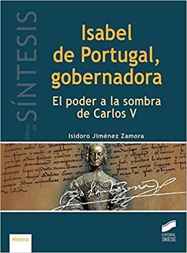 Isabel de Portugal, gobernadora (Libros de Síntesis)