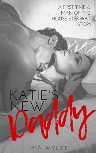 Katie's New Daddy - A Taboo Step-Brat Romance (English Edition)