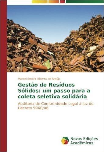 Gestao de Residuos Solidos: Um Passo Para a Coleta Seletiva Solidaria