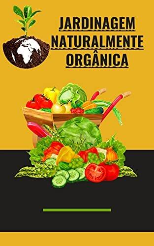 Jardinagem naturalmente orgânica